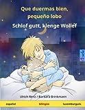 Que duermas bien, pequeño lobo – Schlof gutt, klenge Wollef. Libro infantil bilingüe (español – luxemburgués) (www.childrens-books-bilingual.com) - 9783739902524