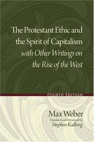 The Protestant Ethic and the Spirit of Capitalism with Other Writings on the Rise of the West