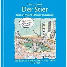 Der Stier: Johann Mayrs Satierkreiszeichen. 21. April bis 20. Mai