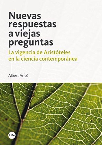 Nuevas respuestas a viejas preguntas. La vigencia de Aristóteles en la ciencia contemporánea (eBook) par Albert Arisó Cruz