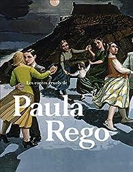 Les contes cruels de Paula Rego par Cécile Debray