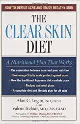 The Clear Skin Diet: How to Defeat Acne and Enjoy Healthy Skin by Alan C. Logan (2007-09-01)
