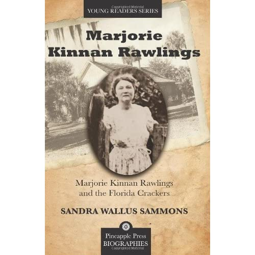 Marjorie Kinnan Rawlings and the Florida Crackers (Pineapple Press Biography) by Sandra Sammons (2010-06-01)