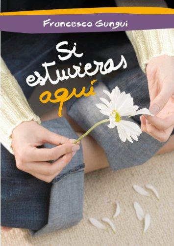 Si estuvieras aquí (Alice y Lucas, una historia de amor 2) por Francesco Gungui