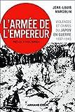 L'Armée de l'Empereur : Violences et crimes du Japon en guerre - 1937-1945 (Hors collection)