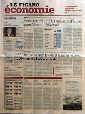 FIGARO ECONOMIE (LE) [No 18220] du 07/03/2003 - LA TENSION MONTE SUR LE DOSSIER CREDIT AGRICOLE-LYONNAIS - SERVICES - SUEZ S'ATTEND A UN EXERCICE 2003 DIFFICILE - LUXE - NOUVELLE ANNEE DE CROISSANCE POUR LVMH - BOURSE - LE CAC 40 AU PLUS BAS DEPUIS PRES DE SIX ANS - PLACEMENTS - FAUT-IL VENDRE SES SICAV OBLIGATAIRES ? - PERTE RECORD DE 23,3 MILLIARDS D'EUROS POUR VIVENDI UNIVERSAL PAR NICOLAS DANIELS ET ANNE-LAURE JULIEN - BRUXELLES JUGE DE DEFICIT FRANCAIS EXCESSIF PAR PIERRE BOCEV ET REMI GOD par Collectif