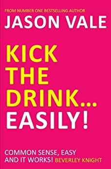 Kick the Drink … Easily! par [Vale, Jason]