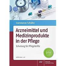 Arzneimittel und Medizinprodukte in der Pflege: Schulung für Pflegekräfte, Version 2.0