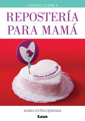 Repostería para mamá por María Nuñez Quesada