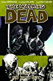 The Walking Dead Volume 14: No Way Out TP (Walking Dead (6 Stories))