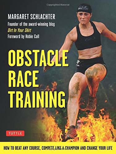 obstacle-race-training-how-to-beat-any-course-compete-like-a-champion-and-change-your-life