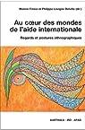 Au coeur des mondes de l'aide internationale par Fresia/Coll
