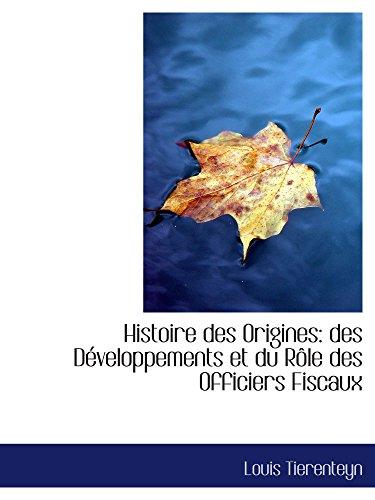 Histoire des Origines: des Développements et du Rôle des Officiers Fiscaux