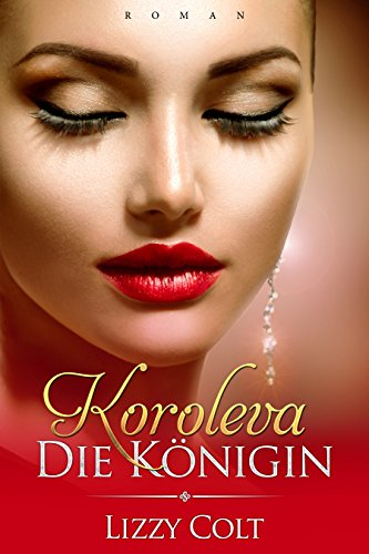 Koroleva - Die Königin von [Colt, Lizzy]