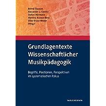 Grundlagentexte Wissenschaftlicher Musikpädagogik: Begriffe, Positionen, Perspektiven im systematischen Fokus