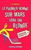 Telecharger Livres Le premier homme sur Mars sera une blonde (PDF,EPUB,MOBI) gratuits en Francaise