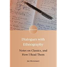 Dialogues with Ethnography: Notes on Classics, and How I Read Them (Encounters)