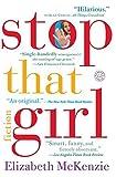 Stop That Girl: Fiction by Elizabeth McKenzie (2006-04-11)