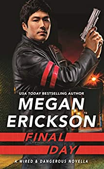 Final Day (Wired & Dangerous) by [Erickson, Megan]