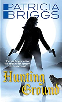 Hunting Ground: Alpha and Omega: Book 2 by [Briggs, Patricia]