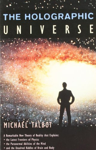 By Michael Talbot The Holographic Universe: The Revolutionary Theory of Reality (Reprint)