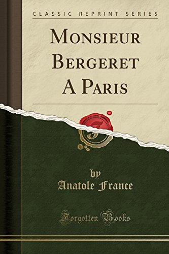 Monsieur Bergeret a Paris (Classic Reprint) par Anatole France