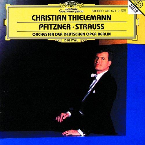 Christian Thielemann - Pfitzner / Strauss