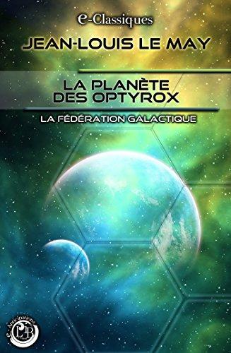La Planète des Optyrox par Jean-Louis Le May