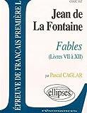 La Fontaine, Les Fables : Livres VII à XII
