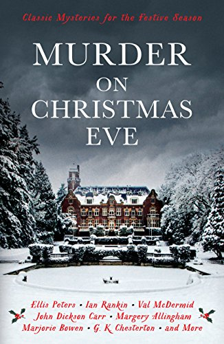 Murder On Christmas Eve: Classic Mysteries for the Festive Season