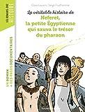La véritable histoire de Neferet, la petite Égyptienne qui sauva le trésor du pharaon - Bayard Jeunesse - 05/06/2019