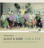 Auge & Ohr: Begegnungen mit Weltmusik. Ausgabe mit CD. (edition neue zeitschrift für musik)