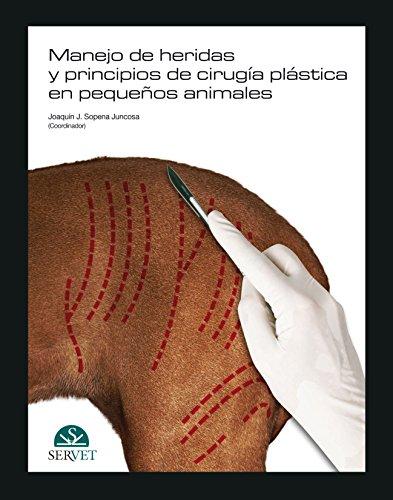 Manejo de heridas y principios de cirugía plástica en pequeños animales - Libros de veterinaria - Editorial Servet por Ana Amat Sanjuán