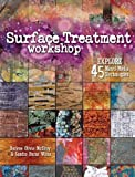 Surface Treatment Workshop: Explore 45 Mixed-Media Techniques - F&W Media - amazon.co.uk