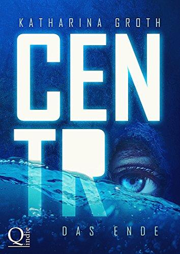 Centro: Das Ende (Centro-Trilogie-Band 3) (Hohl-post)