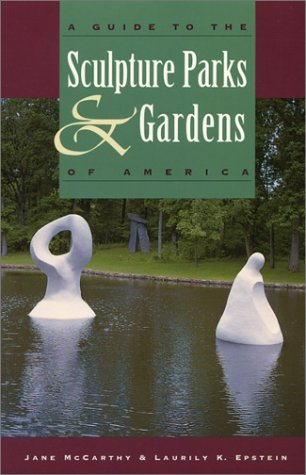A Guide to the Sculpture Parks and Gardens of America by Jane McCarthy (1996-05-01)