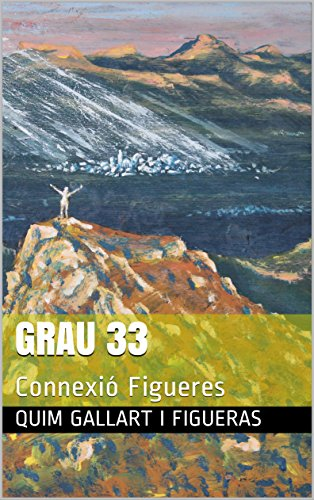 GRAU 33: Connexió Figueres (Trilogia de la Llum Book 1) (Catalan Edition)