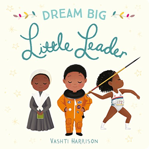 Dream Big Little Leader por Vashti Harrison