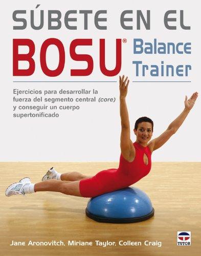 Súbete En el Bosu. Balance Trainer por Jane Aronovitch