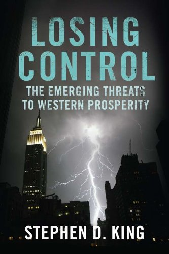 Losing Control: The Emerging Threats to Western Prosperity