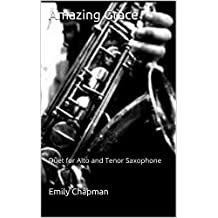 Amazing Grace: Duet for Alto and Tenor Saxophone (English Edition)