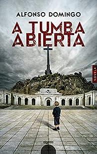 A tumba abierta par  Alfonso Domingo Álvaro