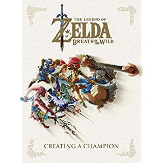 The Legend of Zelda: Breath of the Wild--Creating a Champion (English Edition)