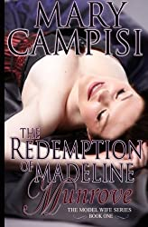 The Redemption of Madeline Munrove (The Model Wife) (Volume 1) by Mary Campisi (2014-10-21)