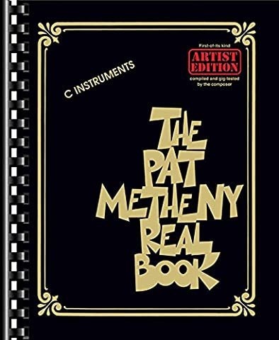 The Pat Metheny Real Book: C Instruments: Artist Edition