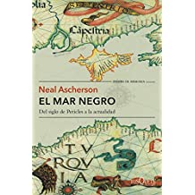 El mar Negro: Del siglo de Pericles a la actualidad (Volumen independiente)