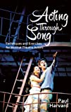 Acting Through Song: Techniques and Exercises for Musical-Theatre Actors