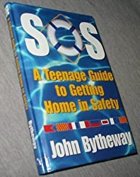 SOS : A Teenage Guide to Getting Home in Safety by John Bytheway (2000-10-04)