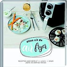 Heteluchtfriteuse kookboek: recepten voor de Airfryer