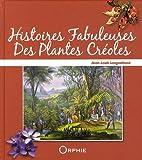 Image de Histoires Fabuleuses des Plantes Creoles